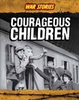 Courageous Children - War Stories (Hardback)