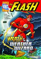 Wrath of the Weather Wizard - DC Super Heroes: The Flash (Paperback)