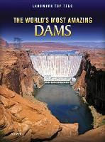 The World's Most Amazing Dams - Raintree Perspectives: Landmark Top Tens (Paperback)