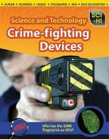 Crime-Fighting Devices - Sci-Hi: Science and Technology (Paperback)
