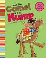 How the Camel Got its Hump - My First Classic Story (Hardback)