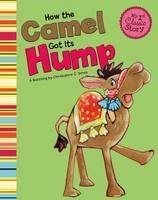 How the Camel Got Its Hump - First Graphics: My First Classic Story (Paperback)