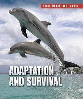 Adaptation and Survival - Raintree Freestyle: The Web of Life (Paperback)
