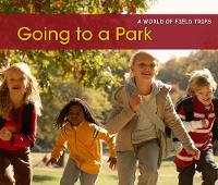 Going to a Park - Acorn: A World of Field Trips (Paperback)