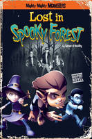 Lost in Spooky Forest - Mighty Mighty Monsters (Paperback)