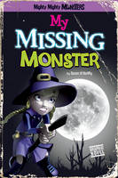 My Missing Monster - Mighty Mighty Monsters (Paperback)