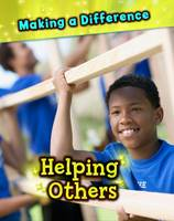 Helping Others - Making a Difference (Paperback)