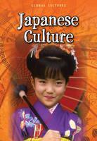 Japanese Culture - Global Cultures (Hardback)