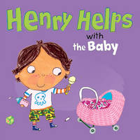 Henry Helps with the Baby - Henry Helps (Paperback)