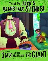 Trust Me, Jack's Beanstalk Stinks!: The Story of Jack and the Beanstalk as Told by the Giant - The Other Side of the Story (Paperback)