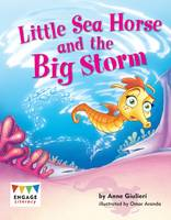Little Sea Horse and the Big Storm - Engage Literacy: Engage Literacy Blue (Paperback)