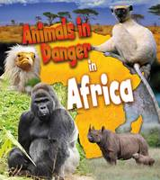 Animals in Danger in Africa - First Library: Animals in Danger (Paperback)