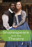 Shakespeare and the Theatre - Shakespeare Alive (Paperback)
