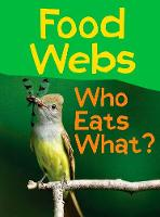 Food Webs: Who Eats What? - Show Me Science (Hardback)