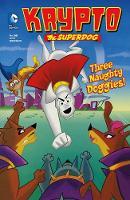 Three Naughty Doggies! - Krypto the Superdog (Hardback)