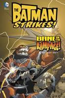 Bane on the Rampage! - DC Super Heroes: Batman Strikes! (Hardback)