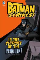 In the Clutches of the Penguin! - DC Super Heroes: Batman Strikes! (Hardback)