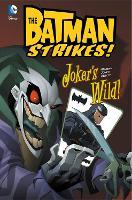 Joker's Wild! - DC Super Heroes: Batman Strikes! (Hardback)