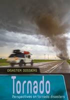 Tornado: Perspectives on Tornado Disasters - Disaster Dossiers (Paperback)