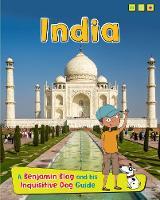 India: A Benjamin Blog and His Inquisitive Dog Guide - Country Guides, with Benjamin Blog and his Inquisitive Dog (Hardback)
