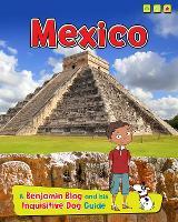 Mexico: A Benjamin Blog and His Inquisitive Dog Guide - Country Guides, with Benjamin Blog and his Inquisitive Dog (Hardback)