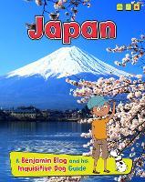 Japan: A Benjamin Blog and His Inquisitive Dog Guide - Country Guides, with Benjamin Blog and his Inquisitive Dog (Hardback)