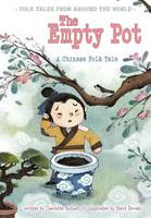 The Empty Pot: A Chinese Folk Tale - Folk Tales From Around the World (Paperback)