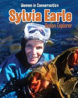 Sylvia Earle: Ocean Explorer - InfoSearch: Women in Conservation (Hardback)