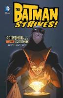 Catwoman gets busted by the Batman - DC Super Heroes: Batman Strikes! (Hardback)