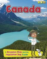 Canada: A Benjamin Blog and His Inquisitive Dog Guide - Country Guides, with Benjamin Blog and his Inquisitive Dog (Hardback)