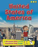 United States of America: A Benjamin Blog and His Inquisitive Dog Guide - Country Guides, with Benjamin Blog and his Inquisitive Dog (Hardback)