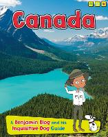 Canada: A Benjamin Blog and His Inquisitive Dog Guide - Country Guides, with Benjamin Blog and his Inquisitive Dog (Paperback)