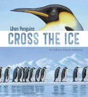 When Penguins Cross the Ice: The Emperor Penguin Migration - Nonfiction Picture Books: Extraordinary Migrations (Paperback)