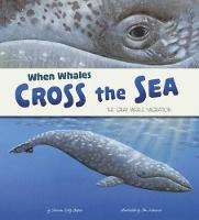 When Whales Cross the Sea: The Grey Whale Migration - Nonfiction Picture Books: Extraordinary Migrations (Paperback)