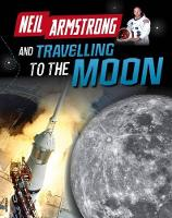 Neil Armstrong and Traveling to the Moon - Adventures in Space (Paperback)