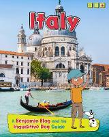 Italy: A Benjamin Blog and His Inquisitive Dog Guide - Country Guides, with Benjamin Blog and his Inquisitive Dog (Hardback)