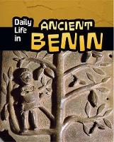 Daily Life in Ancient Benin - Daily Life in Ancient Civilizations (Paperback)