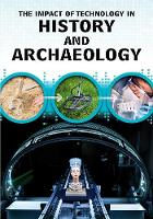 The Impact of Technology in History and Archaeology - The Impact of Technology (Hardback)