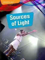 Sources of Light - Exploring Light (Paperback)