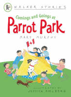 Comings and Goings at Parrot Park - Walker Stories (Paperback)