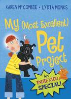 Indie Kidd: My (Most Excellent) Pet Project - Indie Kidd (Paperback)