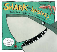 Shark and Lobster's Amazing Undersea Adventure (Paperback)