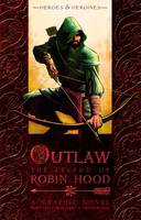 Outlaw: The Legend Of Robin Hood Graphic (Paperback)