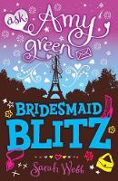 Ask Amy Green: Bridesmaid Blitz - Ask Amy Green (Paperback)