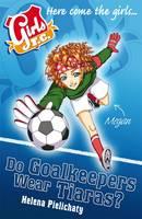 Girls Fc Bk 1: Do Goalkeepers Wear Tiara