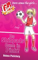 Girls FC Book 11: Do Shinpads Come in Pink?
