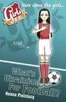 Girls Fc Bk 6: What's Ukrainian For Foot