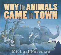 Why the Animals Came to Town (Hardback)