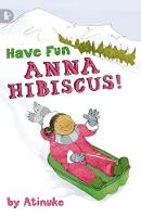 Have Fun, Anna Hibiscus! - Walker Racing Reads (Paperback)