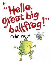 """Hello, Great Big Bullfrog!"" (Paperback)"